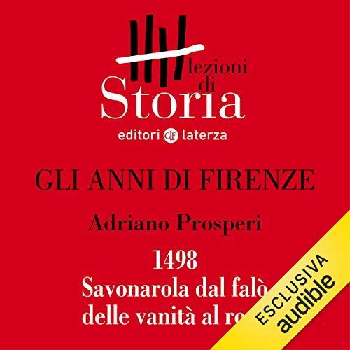 Gli anni di Firenze - 1498. Savonarola dal falò delle vanità al rogo copertina