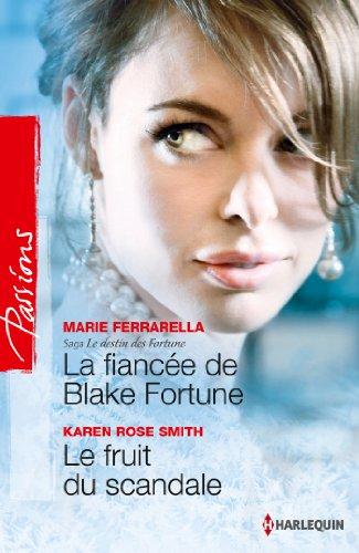 La fiancée de Blake Fortune - Le fruit du scandale