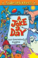 A Joke a Day: 365 Guaranteed Giggles (Sidesplitters) by Editors of Kingfisher(2007-11-15)
