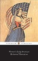 Women's Early American Historical Narratives (Penguin Classics)