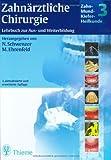 Zahn-Mund-Kiefer-Heilkunde. Lehrbuchreihe zur Aus- und Weiterbildung: Zahn-Mund-Kiefer-Heilkunde, 5 Bde., Bd.3, Zahnärztliche Chirurgie - Norbert Schwenzer