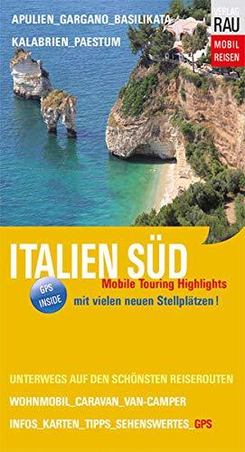 Italien Süd: Mobile Touring Highlights - Mit Van-Camper, Caravan oder Wohnmobil unterwegs in Apulien, Kalabrien und...