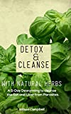 DETOX AND CLEANSE WITH NATURAL HERBS: A 5-Day Deworming to Cleanse the Gut and Liver from Parasites.