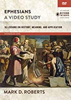 Ephesians, a Video Study: 18 Lessons on History, Meaning, and Application [DVD]
