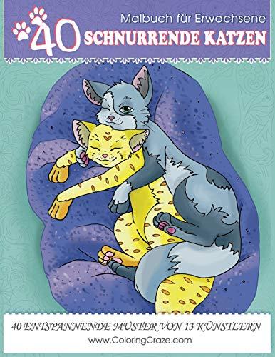 Malbuch für Erwachsene: 40 Schnurrende Katzen, Stressabbauende Malvorlagen für Erwachsene von ColoringCraze (Haustier-Buchserie, Band 1)
