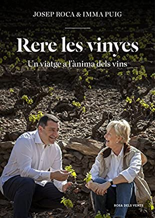 Rere les vinyes : Un viatge a lànima dels vins