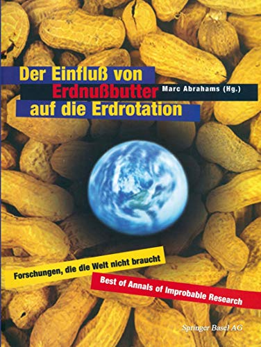 Der Einfluß von Erdnußbutter auf die Erdrotation ― Forschungen, die die Welt nicht braucht