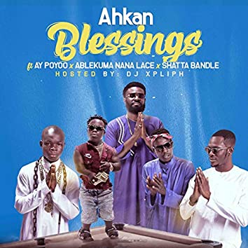 Blessings (feat. Ablekuma Nana Lace, Shatta Bandle, AY Poyoo)