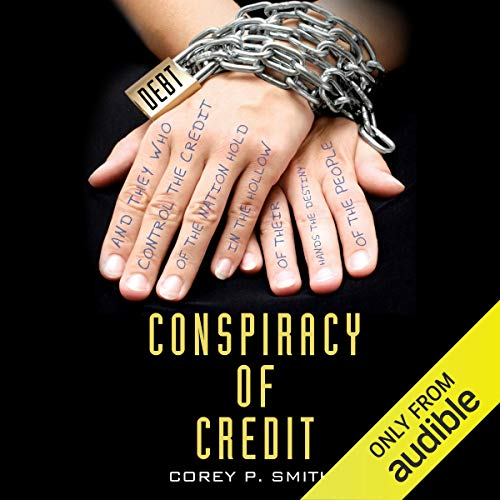 Conspiracy of Credit Audiobook By Corey P. Smith cover art