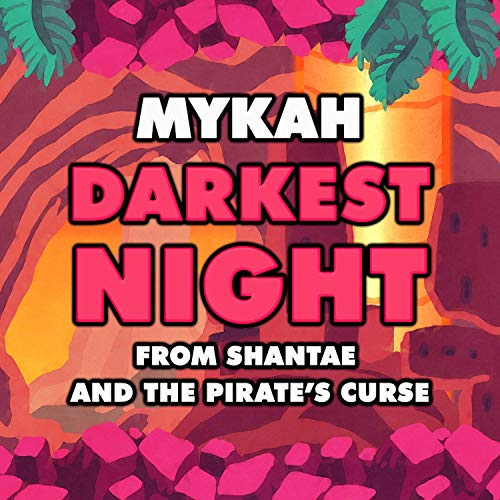 Darkest Night (From 'Shantae and the Pirate's Curse')