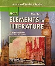 Holt Elements Literature, 6th Course: Essentials British World Literature, Annotated Teacher's Edition