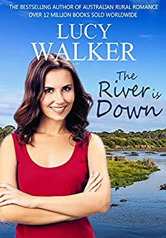 The River is Down: (An Australian Outback Romance) by [Lucy Walker]
