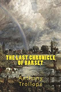 THE LAST CHRONICLE OF BARSET, New Edition: The Chronicles of BARSETSHIRE