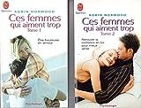 Ces femmes qui aiment trop, tome 1 + tome 2 (2 livres)