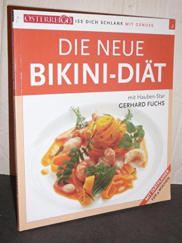Österreich geniesst, Die neue Bikini-Diät mit Hauben-Star Gerhard Fuchs mit Diätplaner für 4 Wochen, Iss dich schlank mit Genuss Band 2