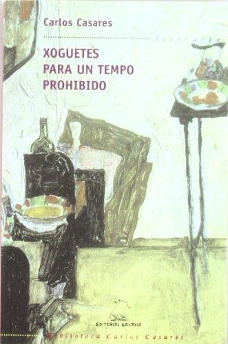 Xoguetes para un tempo prohibido (bcc) (Biblioteca Carlos Casares)