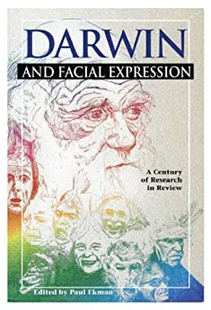 Darwin and Facial Expression by [Suzanne Chevalier-Skolnikoff, William Charlesworth, Mary Anne Kreutzner, Lewis Petrinovitch, Paul Ekman]