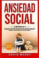 Ansiedad social: 2 Libros en 1: libro de trabajo. y trastorno de ansiedad social Es la mejor solucìon para que sus hijos mejoren su autoestima y pierdan la timidez que afecta sus relaciones. Social Anxiety (Spanish version)