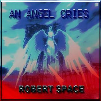 An Angel Cries