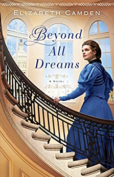 Beyond All Dreams by [Elizabeth Camden]