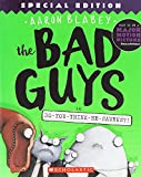 The Bad Guys in Do-You-Think-He-Saurus?!: Special Edition (The Bad Guys #7) (7)