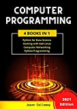 COMPUTER PROGRAMMING: 4 Books in 1: Data Science, Hacking with Kali Linux, Computer Networking for Beginners, Python Programming. Coding Language for Machine Learning and Artificial Intelligence