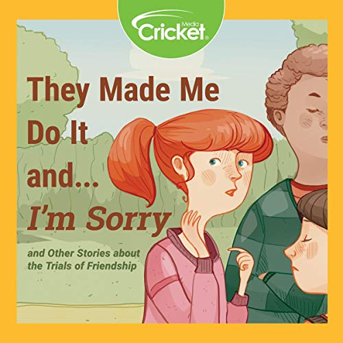 Couverture de They Made Me Do It and...I'm Sorry and Other Stories About the Trials of Friendship