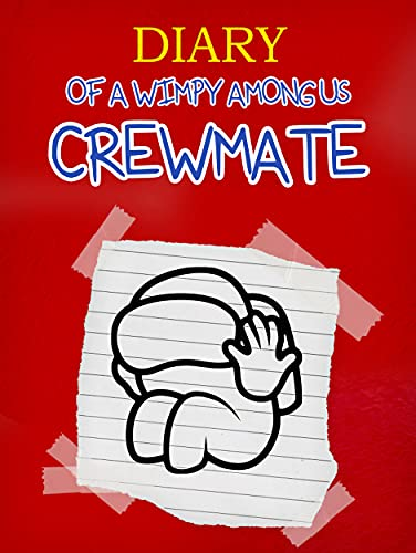 Diary of a Wimpy Among Us Crewmate: Book 1