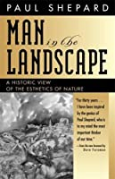 Man in the Landscape: A Historic View of the Esthetics of Nature