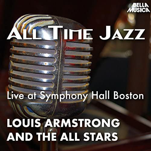 Louis Armstrong And The All Stars