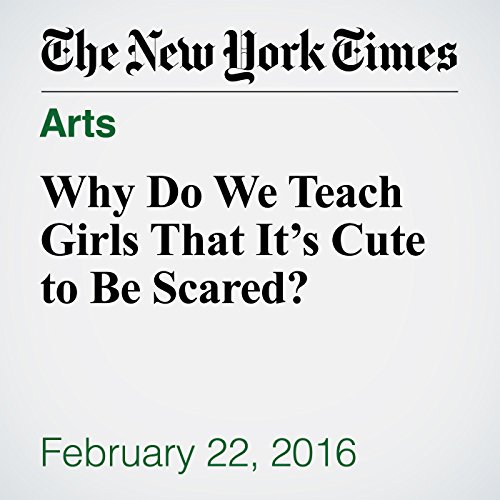 Why Do We Teach Girls That It's Cute to Be Scared? audiobook cover art