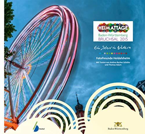 Heimattage Baden-Württemberg Bruchsal 2015: Ein Jahr in Bildern