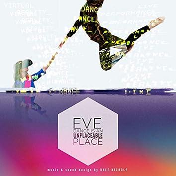 Eve: Dance is an Unplaceable Place