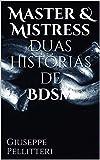 Master & Mistress duas Histórias de Bdsm (Portuguese Edition)