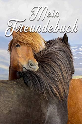 Mein Freundebuch: Pferde | Pferdefreunde Freundschaftsbuch für die Schule & Kindergarten für Mädchen & Jungen zum Selbst Gestalten | Format 6x9 DIN A5 ... | Eintragebuch für Freunde | Geschenk