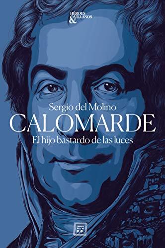 Calomarde: El hijo bastardo de las luces (Héroes y villanos nº 1) eBook: Del Molino, Sergio: Amazon.es: Tienda Kindle