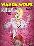 Wanda Wolfe, détective nymphomane (French Edition)