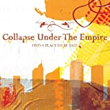 Songtexte von Collapse Under the Empire - Find a Place to Be Safe