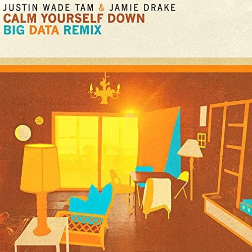 Justin Wade Tam, Jamie Drake & Big Data