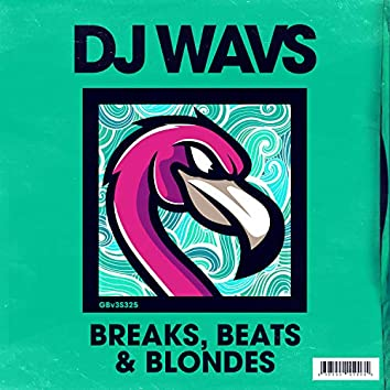 Breaks, Beats And Blondes