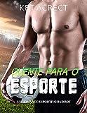 Quente para o esporte: Um Romance Esportivo Bad Boy