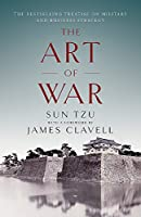 The Art of War: The Bestselling Treatise on Military & Business Strategy, with a Foreword by James Clavell