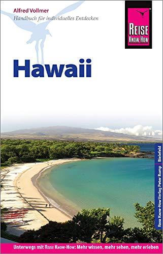 Reise Know-How Reiseführer Hawaii: Unterwegs mit Reise Know-How: Mehr wissen, mehr sehen, mehr erleben