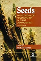 Seeds: The Ecology of Regeneration in Plant Communities (Cabi)