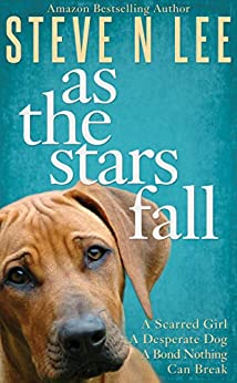 As The Stars Fall: A Book for Dog Lovers (Dog Novels For Adults 1)