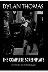 Dylan Thomas: The Complete Screenplays (Applause Books) Kindle Edition