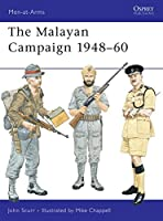 The Malayan Campaign 1948-60 (Men-at-Arms)