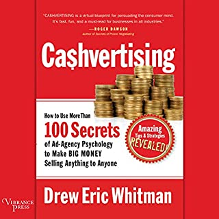 Ca$hvertising     How to Use More Than 100 Secrets of Ad-Agency Psychology to Make Big Money Selling Anything to Anyone              Written by:                                                                                                                                 Drew Eric Whitman                               Narrated by:                                                                                                                                 Johnny Heller                      Length: 6 hrs and 17 mins     15 ratings     Overall 4.9