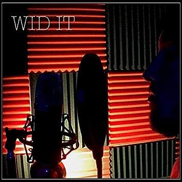 Wid It
