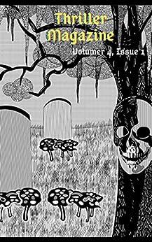 Thriller Magazine (Volume 4, Issue 1) by [Thriller  Magazine, Susan Cornford, Nils  Gilbertson, Robb. T.  White, Julie McClement, Stanton McCaffery, J. B.  Stevens, Edward Ahern, Chris Fortunato, Brian Beatty]
